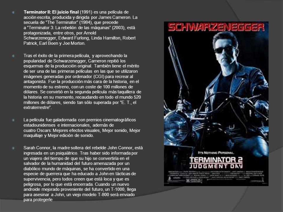 Terminator II: El juicio final (1991) es una película de acción escrita, producida y dirigida por James Cameron. La secuela de The Terminator (1984),