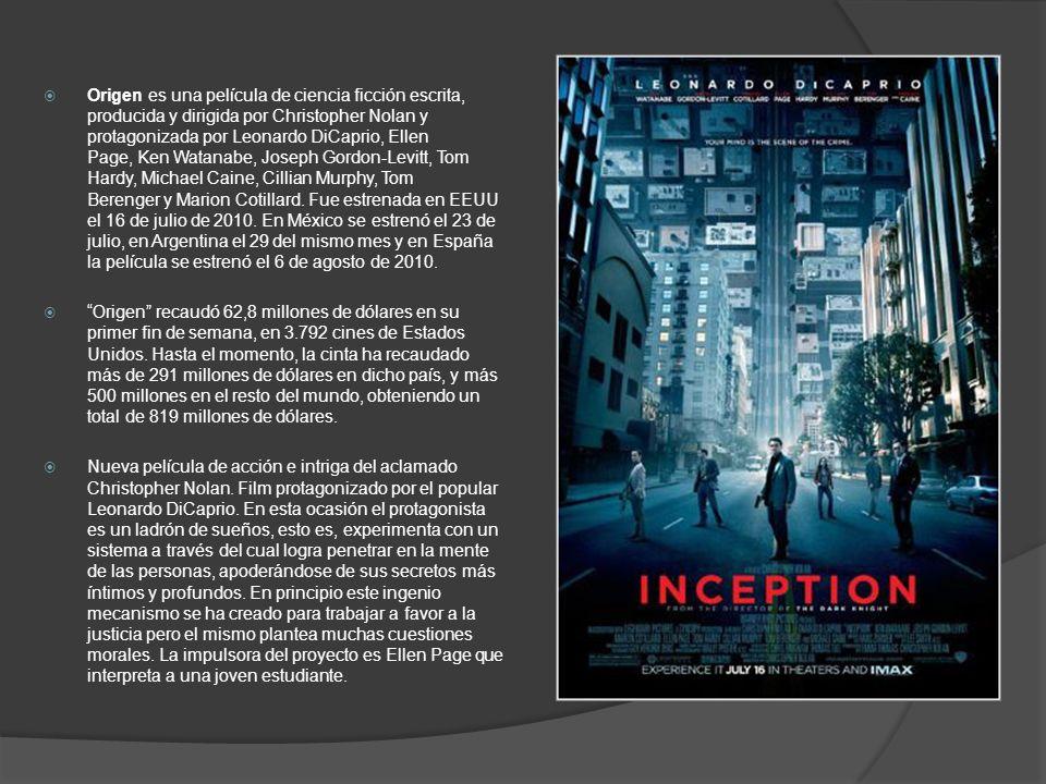 Origen es una película de ciencia ficción escrita, producida y dirigida por Christopher Nolan y protagonizada por Leonardo DiCaprio, Ellen Page, Ken W