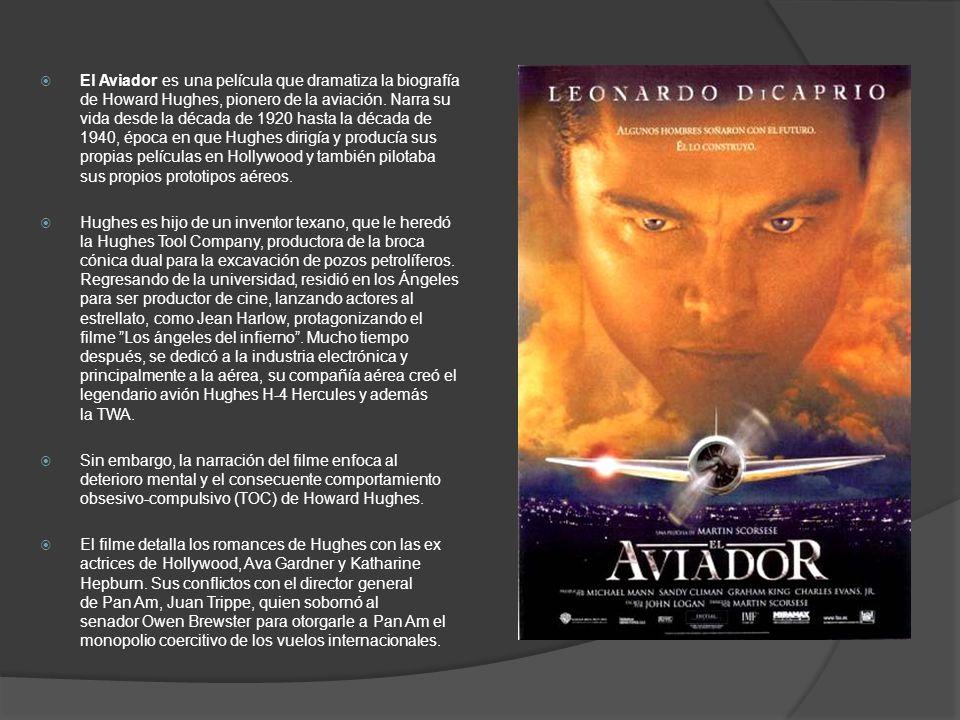 El Aviador es una película que dramatiza la biografía de Howard Hughes, pionero de la aviación. Narra su vida desde la década de 1920 hasta la década