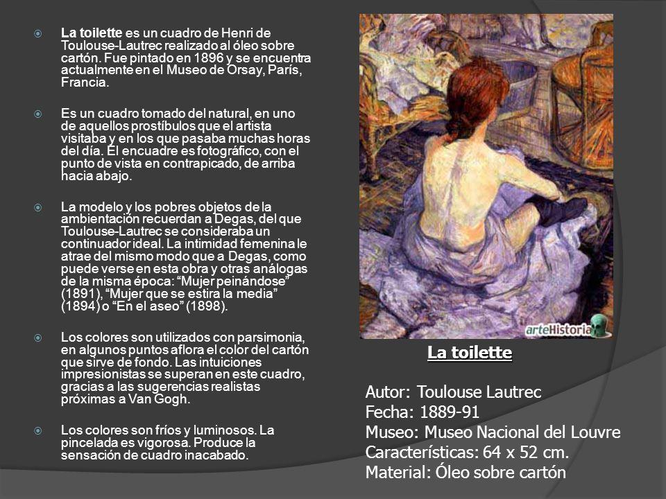 La toilette es un cuadro de Henri de Toulouse-Lautrec realizado al óleo sobre cartón. Fue pintado en 1896 y se encuentra actualmente en el Museo de Or