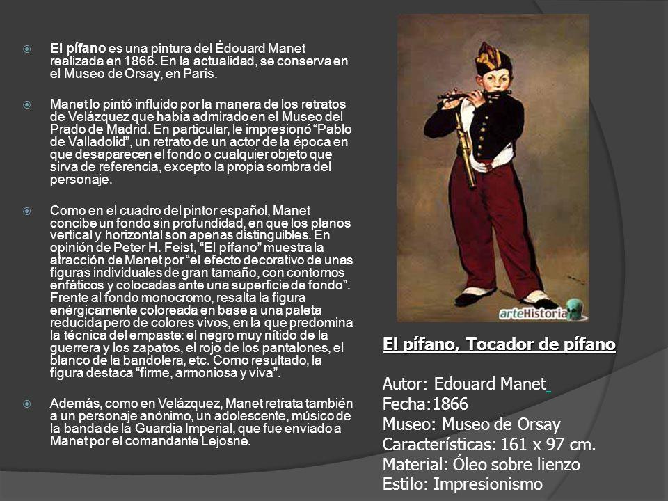 El pífano es una pintura del Édouard Manet realizada en 1866. En la actualidad, se conserva en el Museo de Orsay, en París. Manet lo pintó influido po