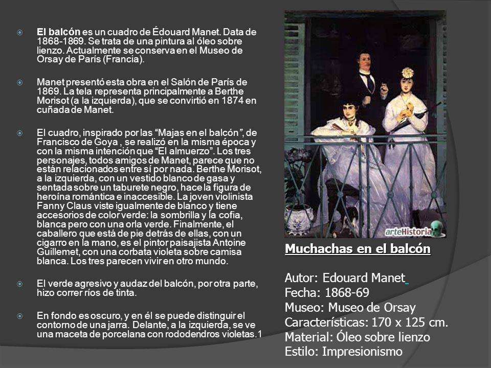 El balcón es un cuadro de Édouard Manet. Data de 1868-1869. Se trata de una pintura al óleo sobre lienzo. Actualmente se conserva en el Museo de Orsay
