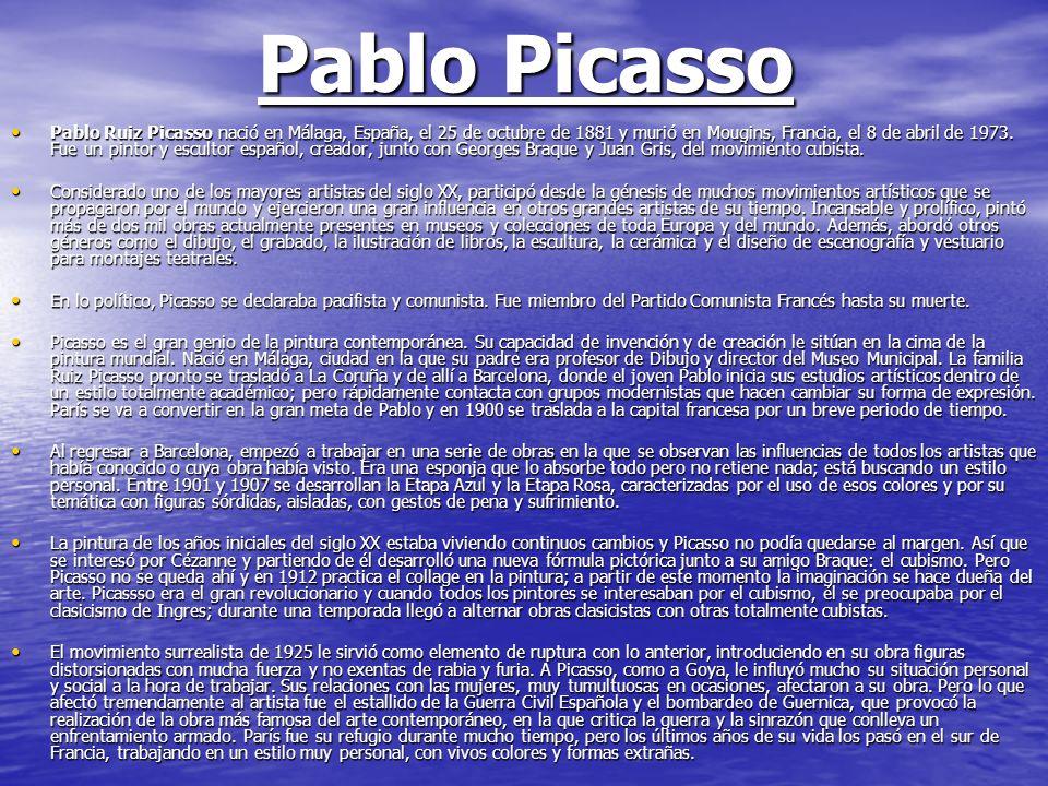 Pablo Picasso Pablo Ruiz Picasso nació en Málaga, España, el 25 de octubre de 1881 y murió en Mougins, Francia, el 8 de abril de 1973. Fue un pintor y