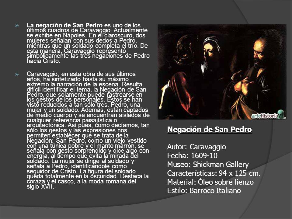 La negación de San Pedro es uno de los últimos cuadros de Caravaggio. Actualmente se exhibe en Nápoles. En el claroscuro, dos mujeres señalan con sus