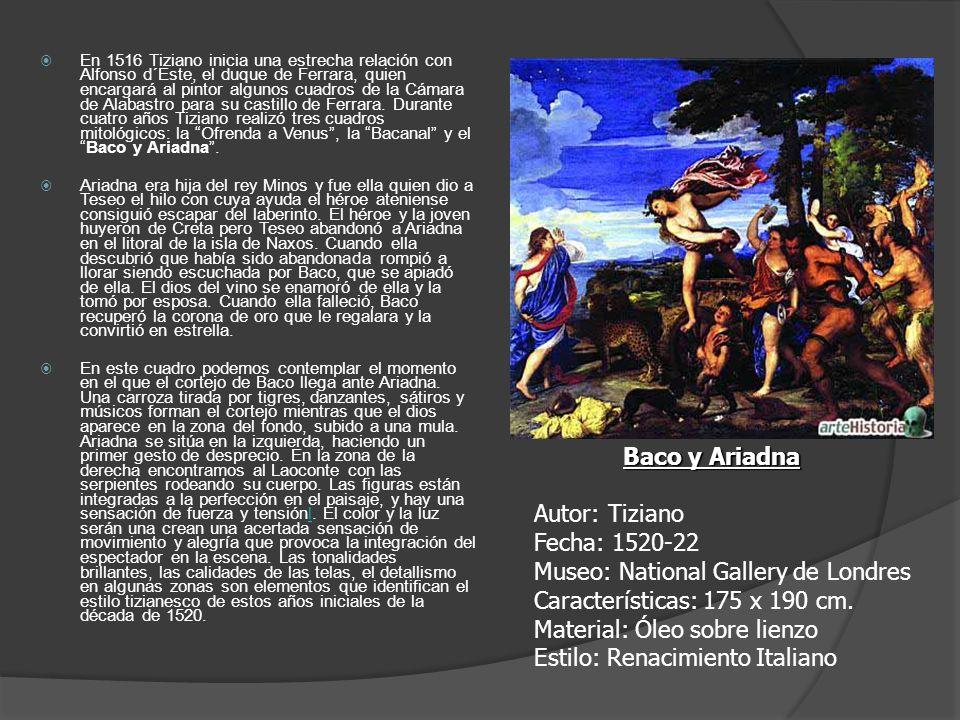En 1516 Tiziano inicia una estrecha relación con Alfonso d´Este, el duque de Ferrara, quien encargará al pintor algunos cuadros de la Cámara de Alabas