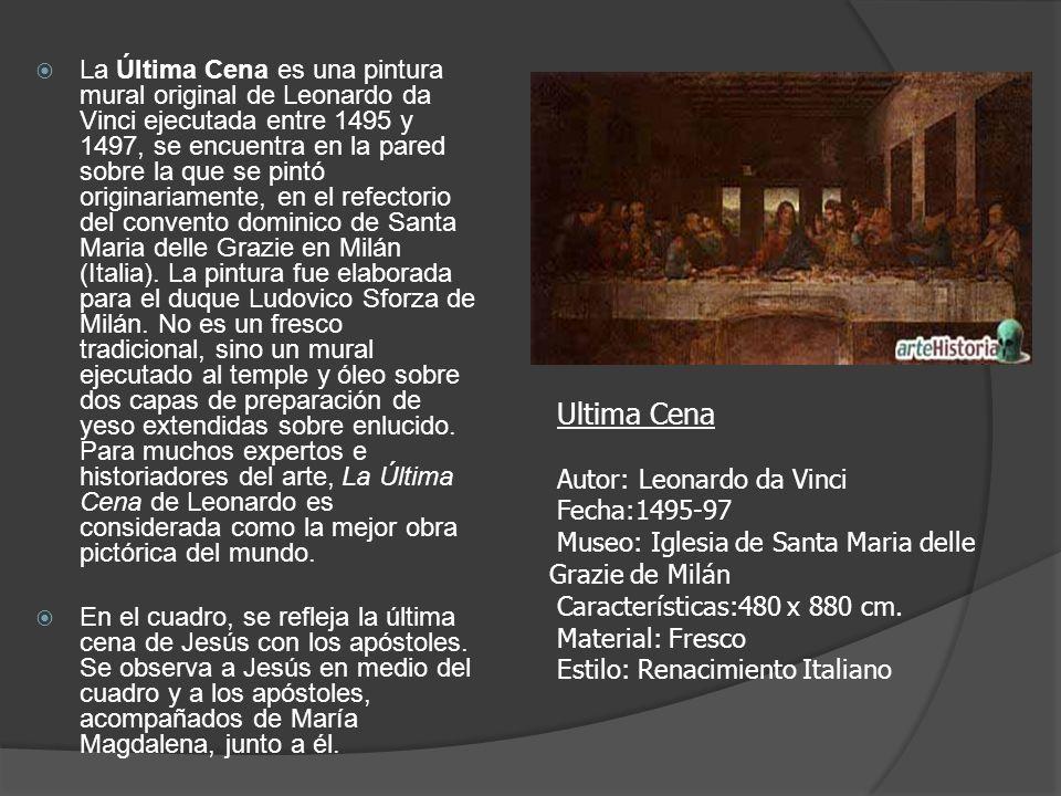 La Última Cena es una pintura mural original de Leonardo da Vinci ejecutada entre 1495 y 1497, se encuentra en la pared sobre la que se pintó originar