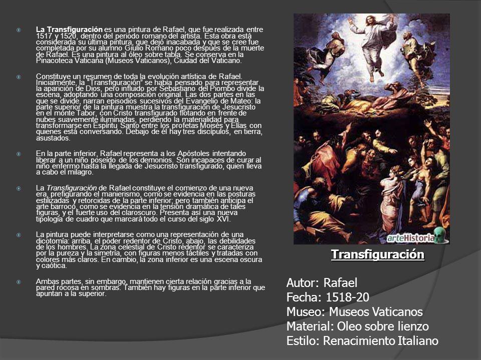 La Transfiguración es una pintura de Rafael, que fue realizada entre 1517 y 1520, dentro del periodo romano del artista. Esta obra está considerada su