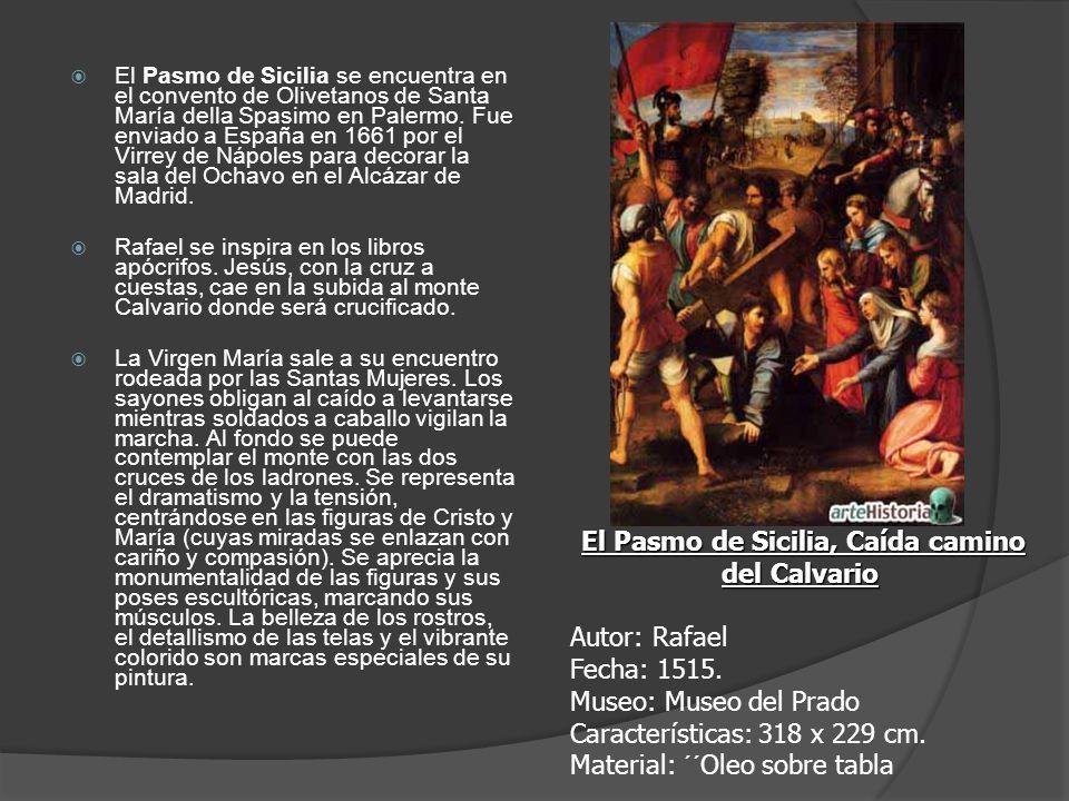 El Pasmo de Sicilia se encuentra en el convento de Olivetanos de Santa María della Spasimo en Palermo. Fue enviado a España en 1661 por el Virrey de N