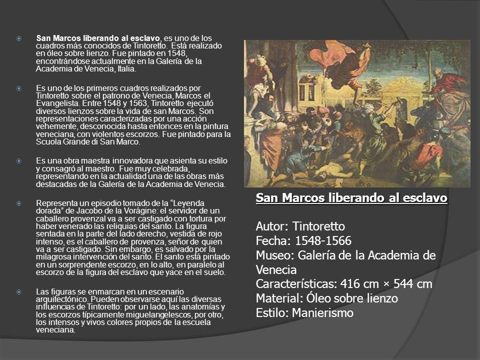 San Marcos liberando al esclavo, es uno de los cuadros más conocidos de Tintoretto. Está realizado en óleo sobre lienzo. Fue pintado en 1548, encontrá