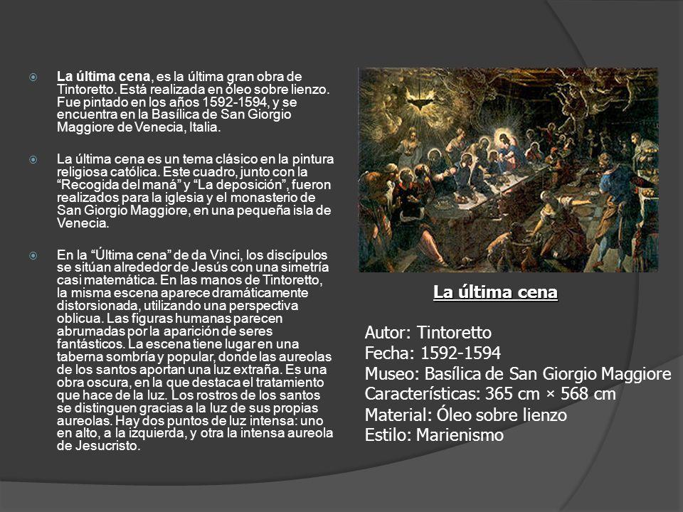 La última cena, es la última gran obra de Tintoretto. Está realizada en óleo sobre lienzo. Fue pintado en los años 1592-1594, y se encuentra en la Bas
