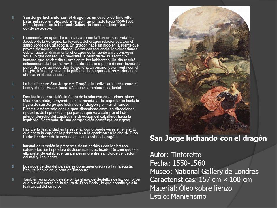 San Jorge luchando con el dragón es un cuadro de Tintoretto. Está realizado en óleo sobre lienzo. Fue pintado hacia 1550-1560. Fue adquirido por la Na