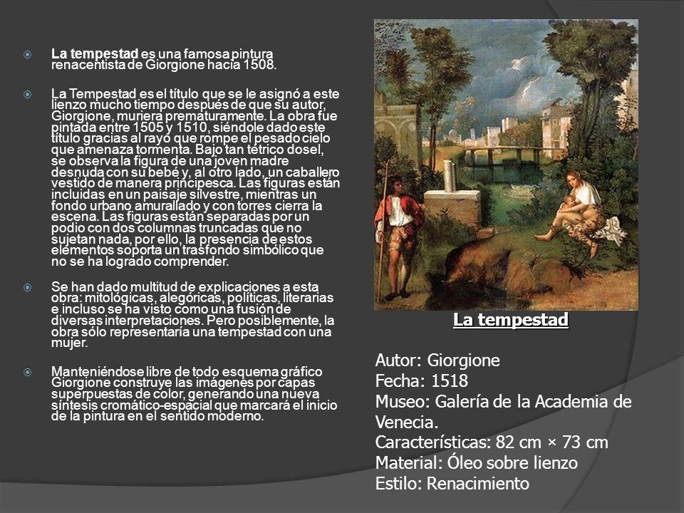 La tempestad es una famosa pintura renacentista de Giorgione hacia 1508. La Tempestad es el título que se le asignó a este lienzo mucho tiempo después