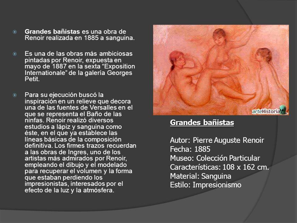 Grandes bañistas es una obra de Renoir realizada en 1885 a sanguina. Es una de las obras más ambiciosas pintadas por Renoir, expuesta en mayo de 1887