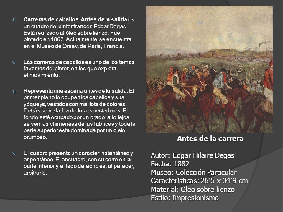 Carreras de caballos. Antes de la salida es un cuadro del pintor francés Edgar Degas. Está realizado al óleo sobre lienzo. Fue pintado en 1862. Actual