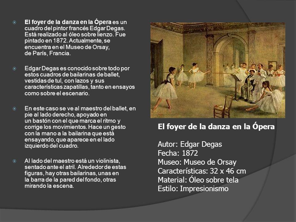 El foyer de la danza en la Ópera es un cuadro del pintor francés Edgar Degas. Está realizado al óleo sobre lienzo. Fue pintado en 1872. Actualmente, s