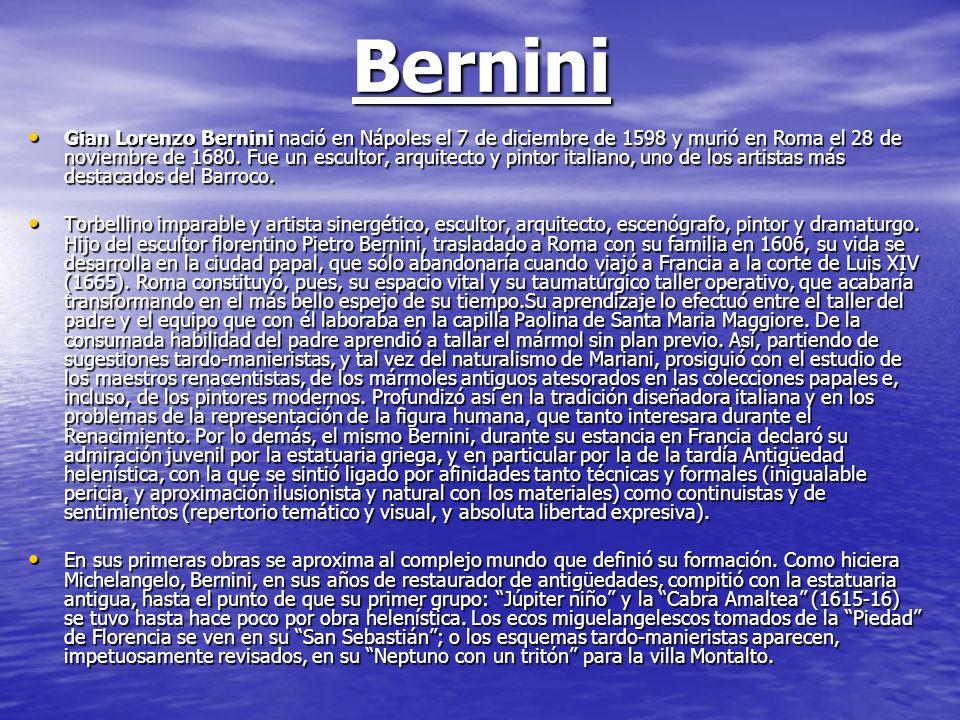 Bernini Gian Lorenzo Bernini nació en Nápoles el 7 de diciembre de 1598 y murió en Roma el 28 de noviembre de 1680. Fue un escultor, arquitecto y pint