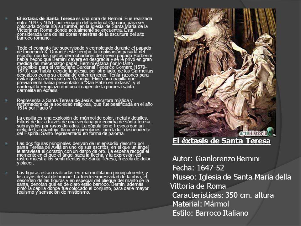 El éxtasis de Santa Teresa es una obra de Bernini. Fue realizada entre 1647 y 1651, por encargo del cardenal Cornaro, para ser colocada donde iría su