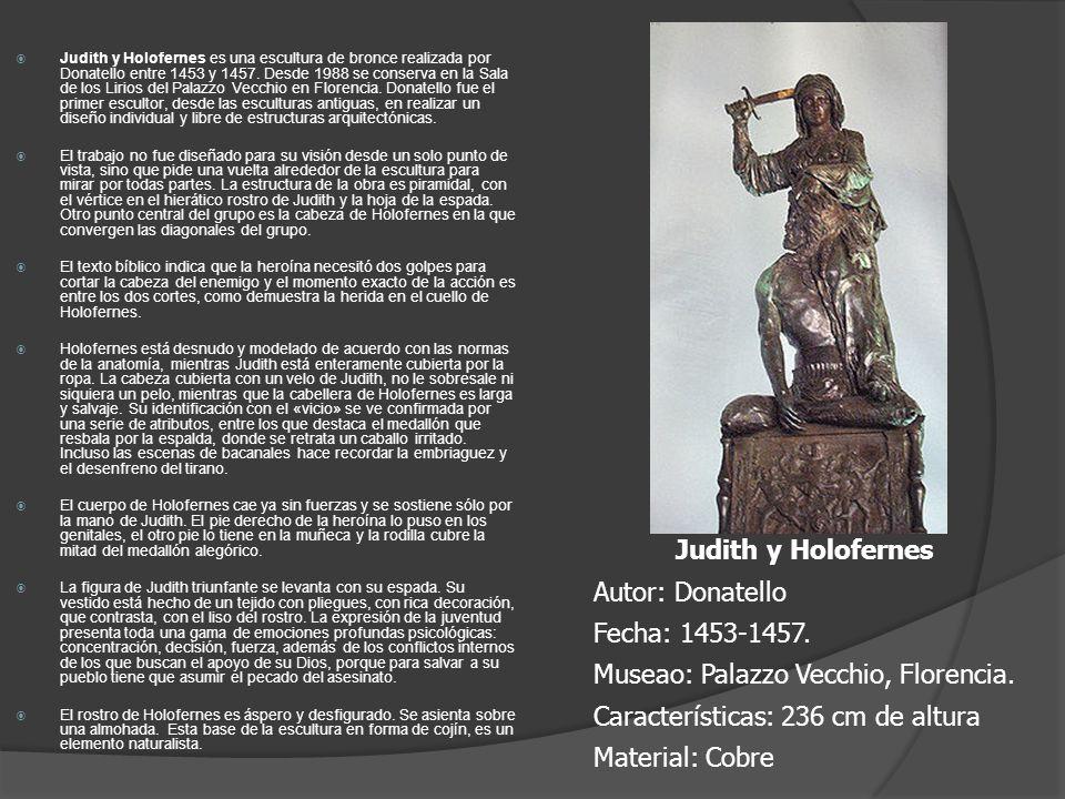 Judith y Holofernes es una escultura de bronce realizada por Donatello entre 1453 y 1457. Desde 1988 se conserva en la Sala de los Lirios del Palazzo