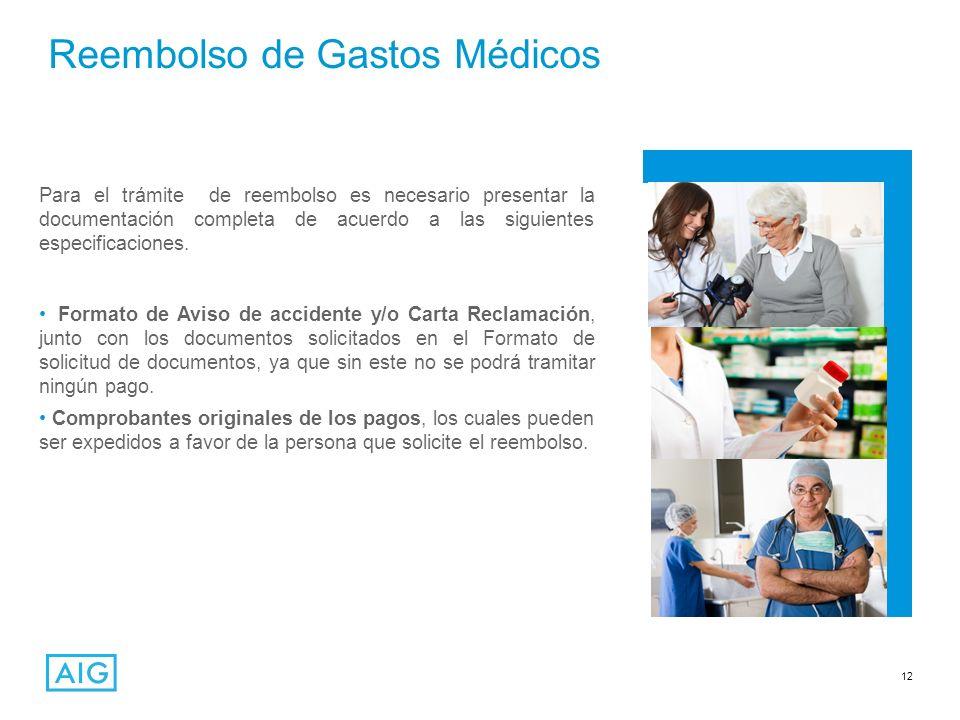 12 Reembolso de Gastos Médicos Para el trámite de reembolso es necesario presentar la documentación completa de acuerdo a las siguientes especificacio