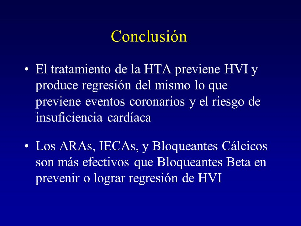Conclusión El tratamiento de la HTA previene HVI y produce regresión del mismo lo que previene eventos coronarios y el riesgo de insuficiencia cardíac