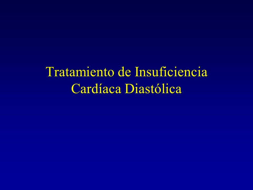 Tratamiento de Insuficiencia Cardíaca Diastólica