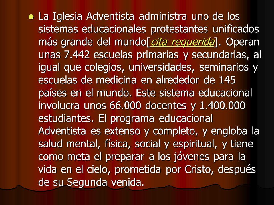 La Iglesia Adventista administra uno de los sistemas educacionales protestantes unificados más grande del mundo[cita requerida]. Operan unas 7.442 esc