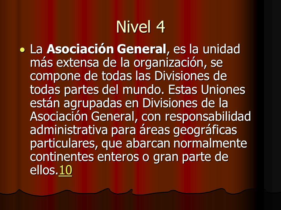 Nivel 4 La Asociación General, es la unidad más extensa de la organización, se compone de todas las Divisiones de todas partes del mundo. Estas Unione