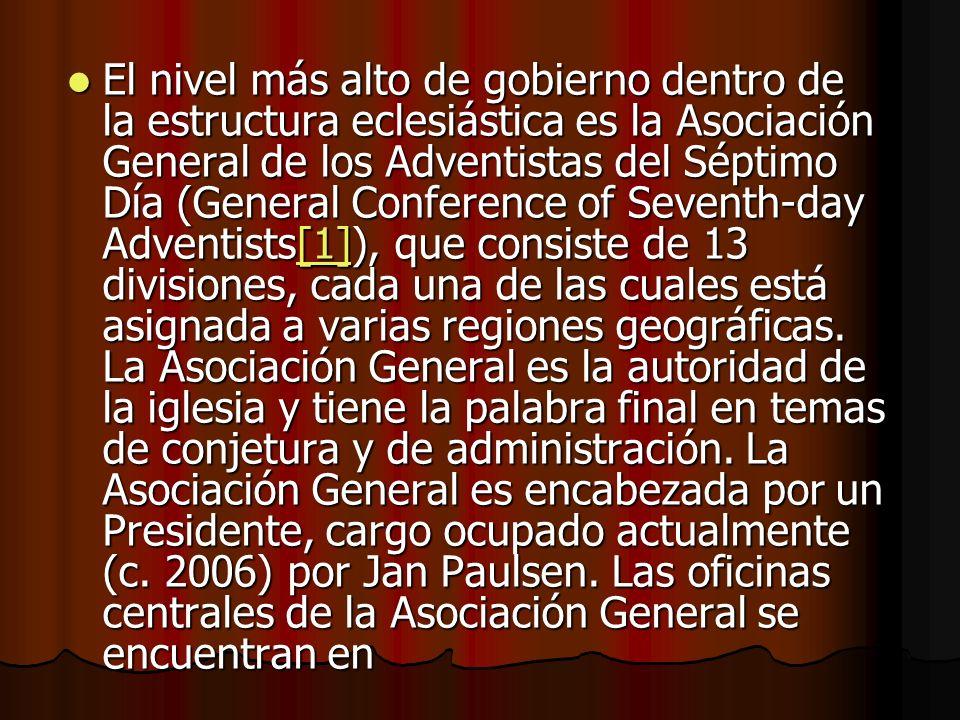 El nivel más alto de gobierno dentro de la estructura eclesiástica es la Asociación General de los Adventistas del Séptimo Día (General Conference of