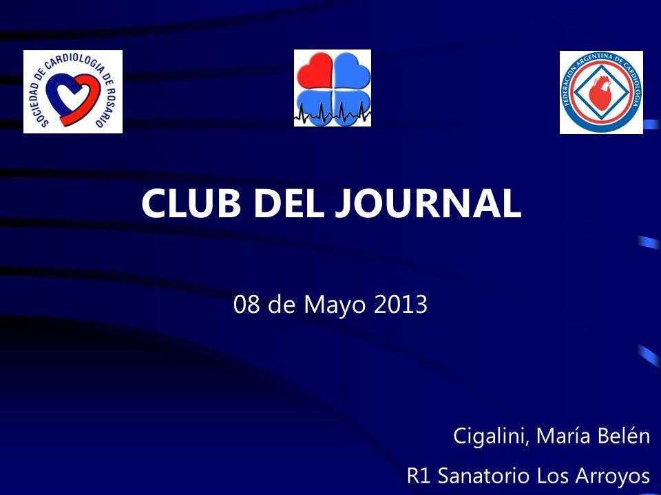 CLUB DEL JOURNAL 08 de Mayo 2013 Cigalini, María Belén R1 Sanatorio Los Arroyos