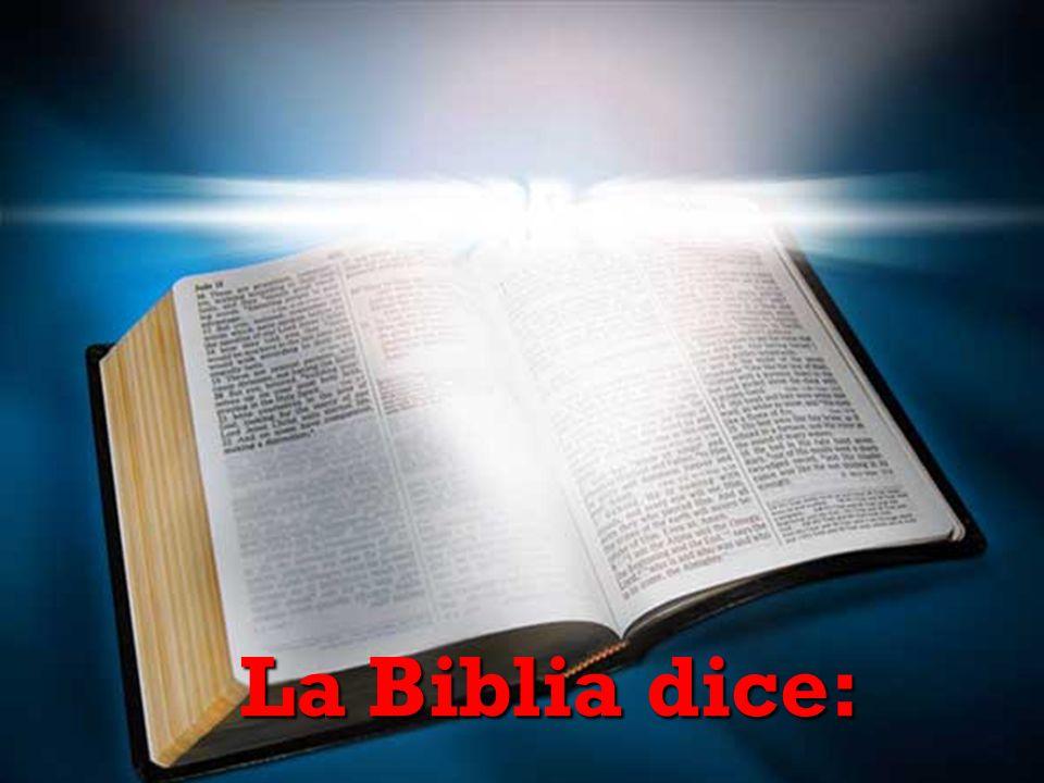 La Biblia dice: