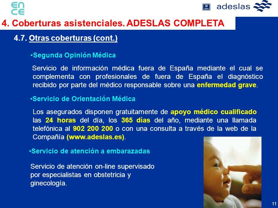 11 Segunda Opinión Médica Servicio de información médica fuera de España mediante el cual se complementa con profesionales de fuera de España el diagnóstico recibido por parte del médico responsable sobre una enfermedad grave.