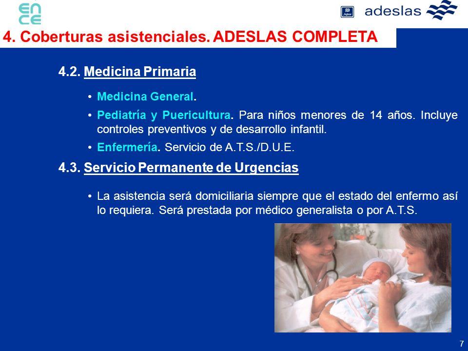 28 9.2.Adeslas es más… Más prevención: Programas de prevención en Ginecología, Pediatría y Cardiología Más asistencia sanitaria: Segunda opinión médica y Cirugía Refractiva.