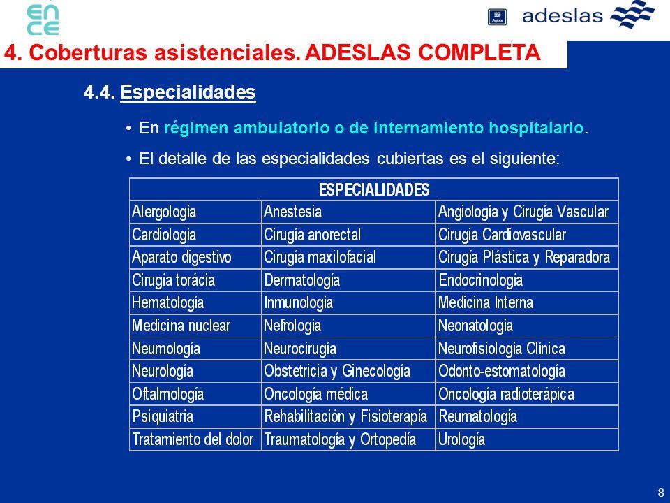 8 En régimen ambulatorio o de internamiento hospitalario. El detalle de las especialidades cubiertas es el siguiente: 4.4. Especialidades 4. Cobertura