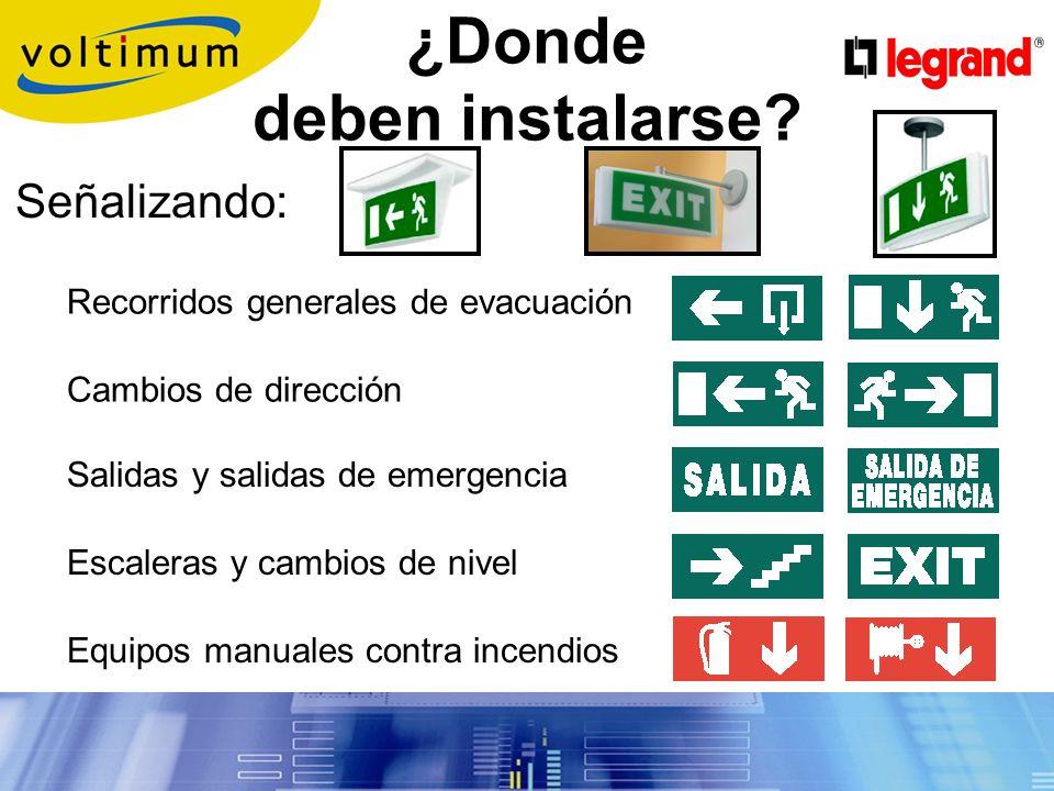 Iluminando las rutas y los medios de evacuación: Pasillos, intersecciones, vestíbulos, escaleras, cambios de nivel, escaleras de incendios y en el exterior del edificio (en la vecindad inmediata a la salida) ¿Donde deben instalarse.