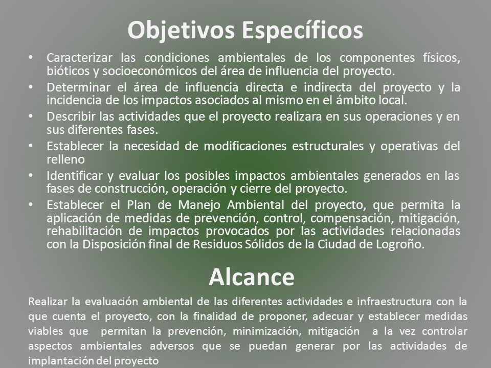 Objetivos Específicos Caracterizar las condiciones ambientales de los componentes físicos, bióticos y socioeconómicos del área de influencia del proyecto.