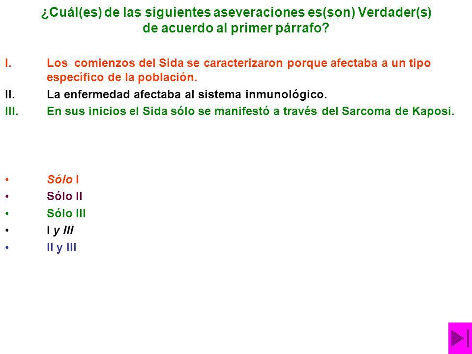 ¿Cuál(es) de las siguientes aseveraciones es(son) Verdader(s) de acuerdo al primer párrafo.