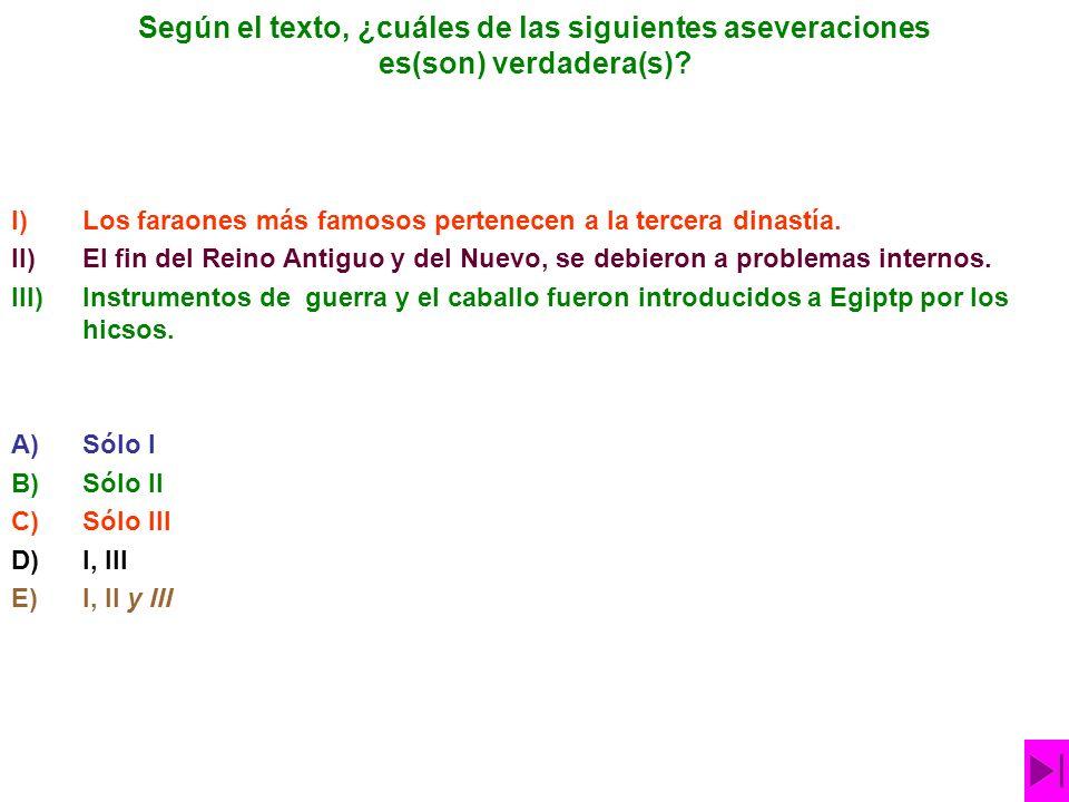 Según el texto, ¿cuáles de las siguientes aseveraciones es(son) verdadera(s).