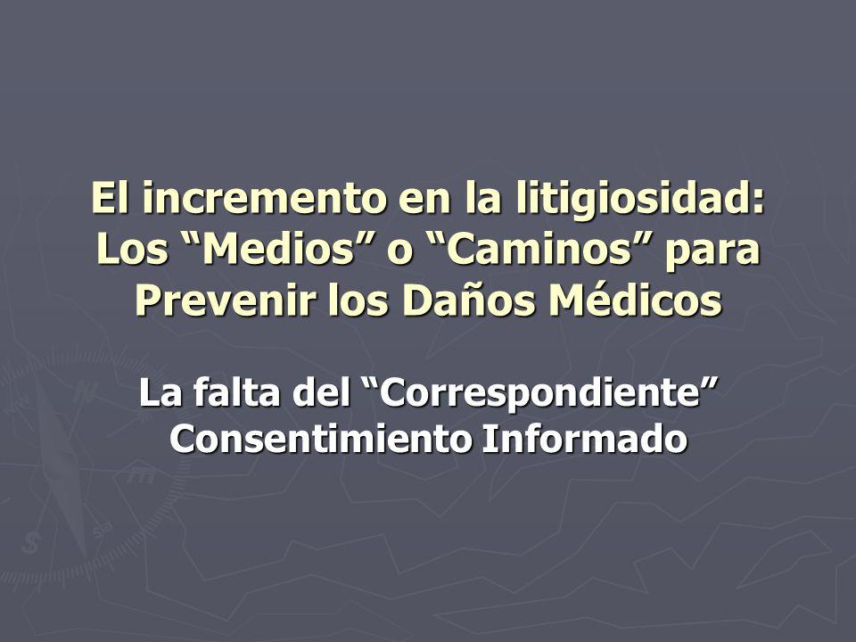 El incremento en la litigiosidad: Los Medios o Caminos para Prevenir los Daños Médicos La falta del Correspondiente Consentimiento Informado
