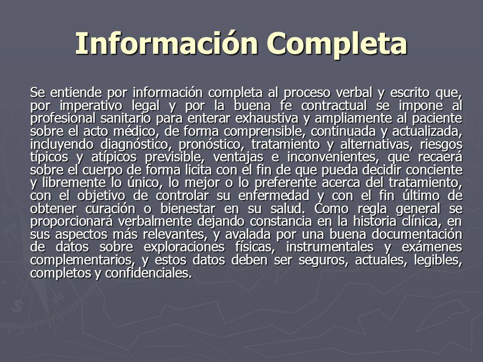 Información Completa Se entiende por información completa al proceso verbal y escrito que, por imperativo legal y por la buena fe contractual se impon