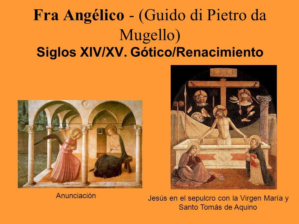 Fra Angélico - (Guido di Pietro da Mugello) Siglos XIV/XV. Gótico/Renacimiento Anunciación Jesús en el sepulcro con la Virgen María y Santo Tomás de A