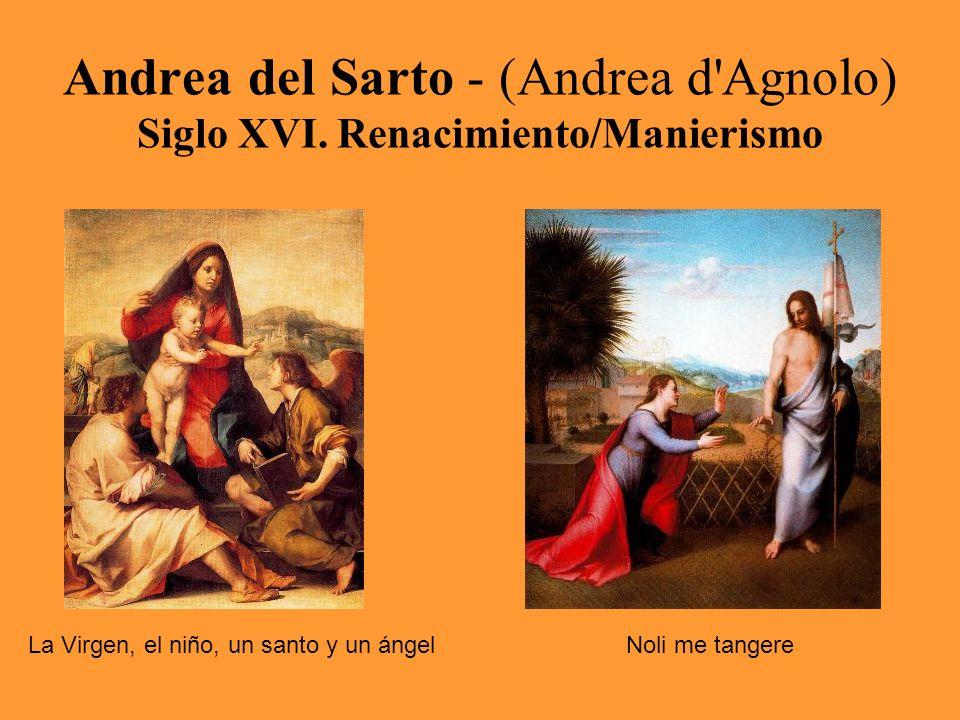 Andrea del Sarto - (Andrea d'Agnolo) Siglo XVI. Renacimiento/Manierismo La Virgen, el niño, un santo y un ángelNoli me tangere