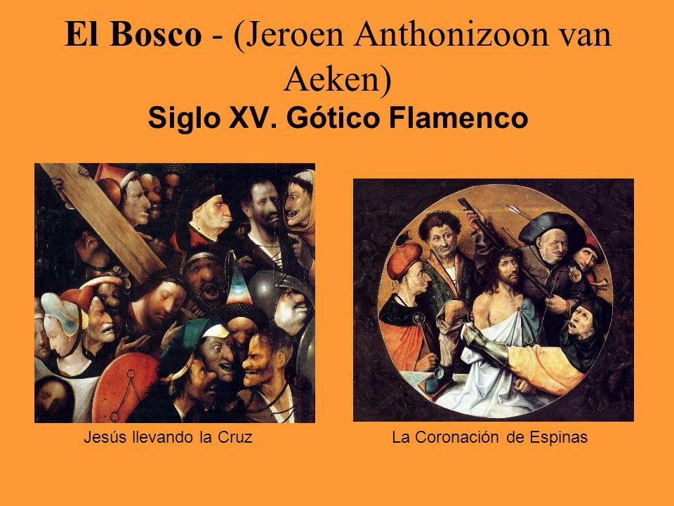 El Bosco - (Jeroen Anthonizoon van Aeken) Siglo XV. Gótico Flamenco Jesús llevando la CruzLa Coronación de Espinas