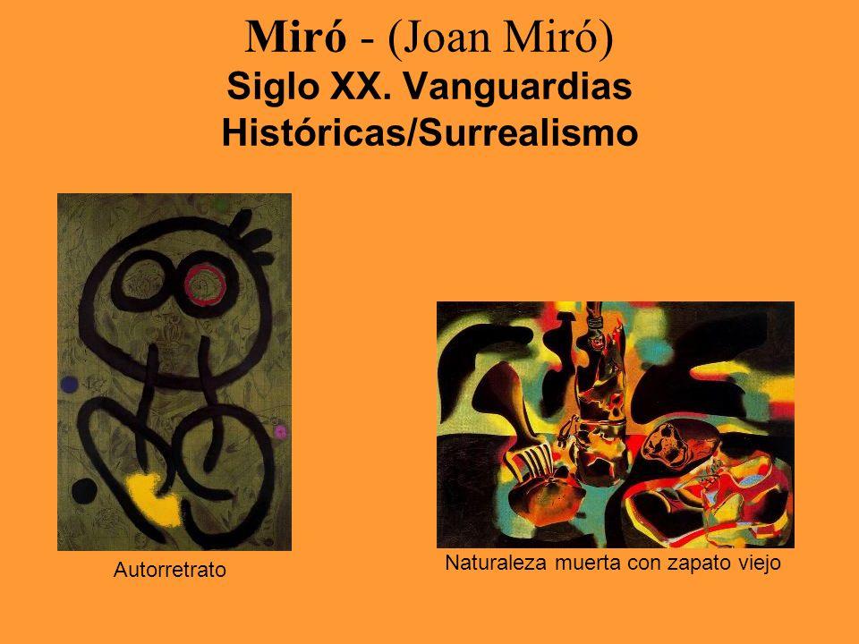 Miró - (Joan Miró) Siglo XX. Vanguardias Históricas/Surrealismo Autorretrato Naturaleza muerta con zapato viejo