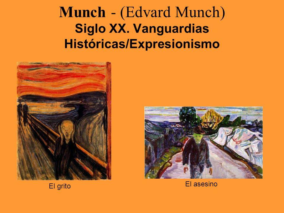 Munch - (Edvard Munch) Siglo XX. Vanguardias Históricas/Expresionismo El grito El asesino