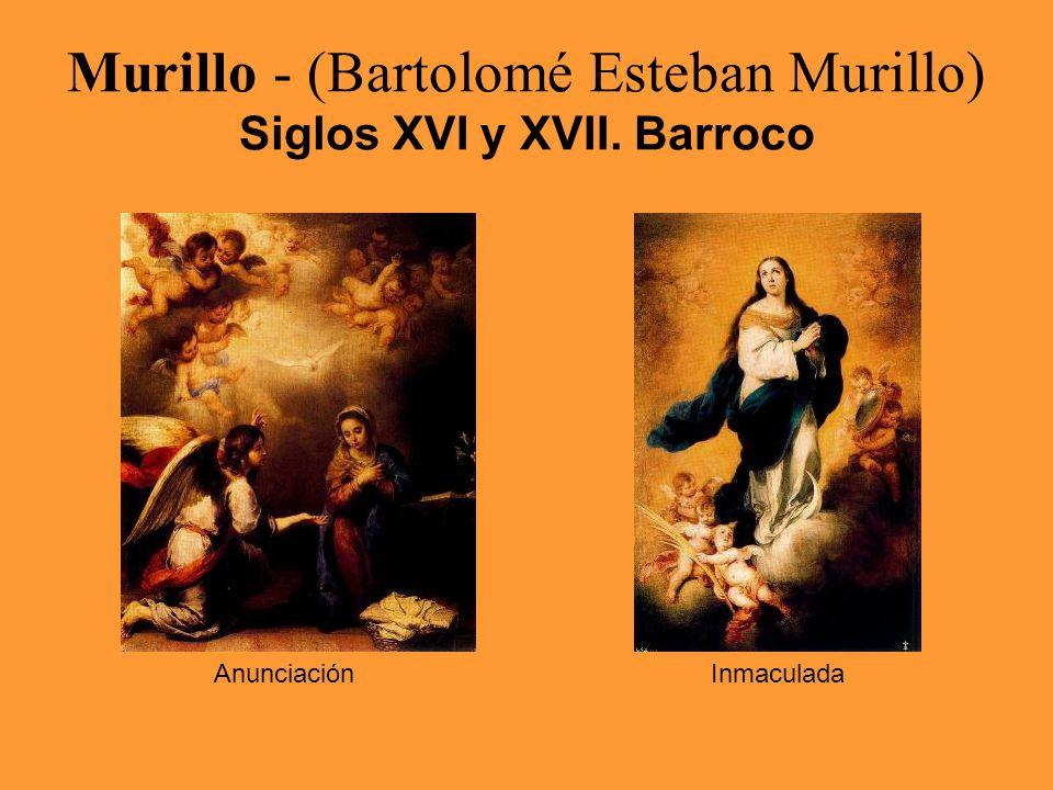 Murillo - (Bartolomé Esteban Murillo) Siglos XVI y XVII. Barroco AnunciaciónInmaculada