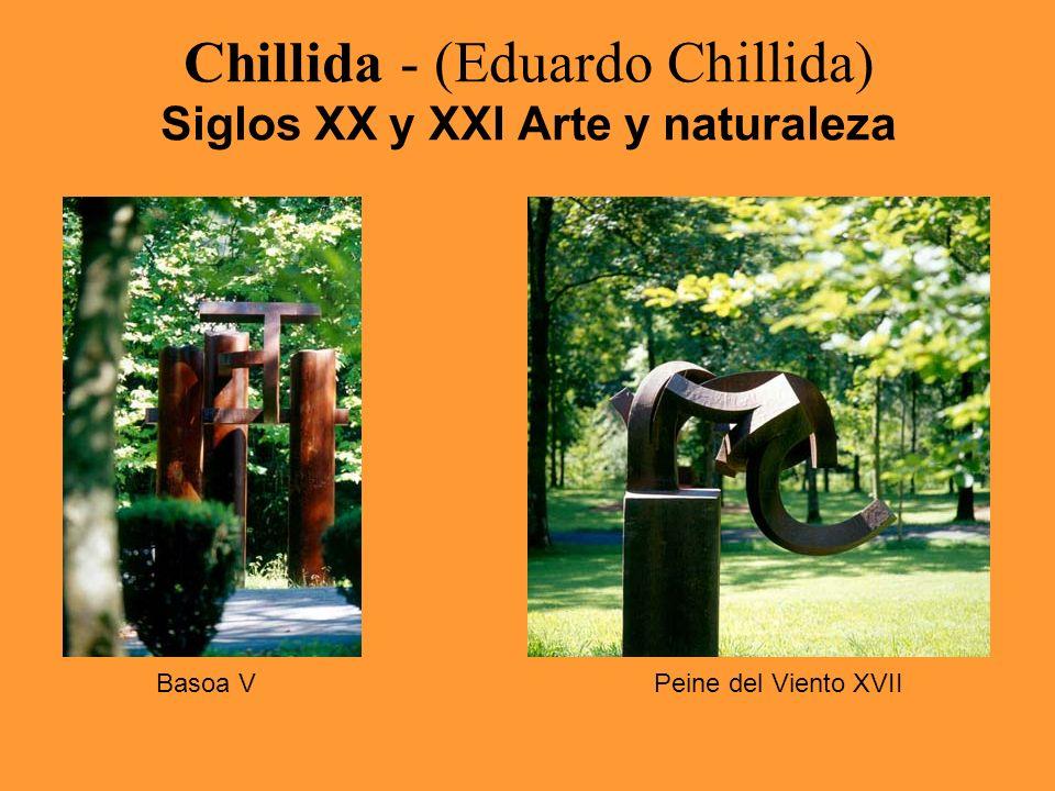 Chillida - (Eduardo Chillida) Siglos XX y XXI Arte y naturaleza Basoa VPeine del Viento XVII