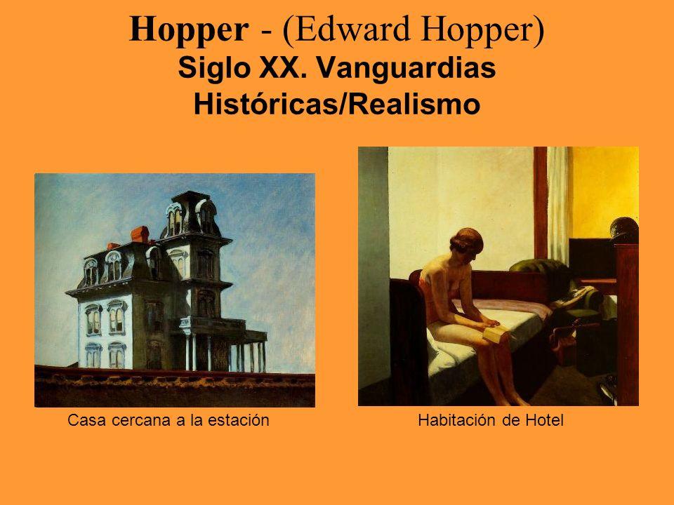 Hopper - (Edward Hopper) Siglo XX. Vanguardias Históricas/Realismo Casa cercana a la estaciónHabitación de Hotel