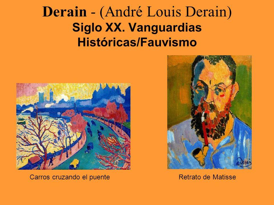 Derain - (André Louis Derain) Siglo XX. Vanguardias Históricas/Fauvismo Carros cruzando el puenteRetrato de Matisse