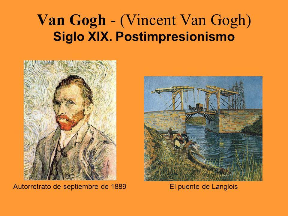 Van Gogh - (Vincent Van Gogh) Siglo XIX. Postimpresionismo Autorretrato de septiembre de 1889El puente de Langlois