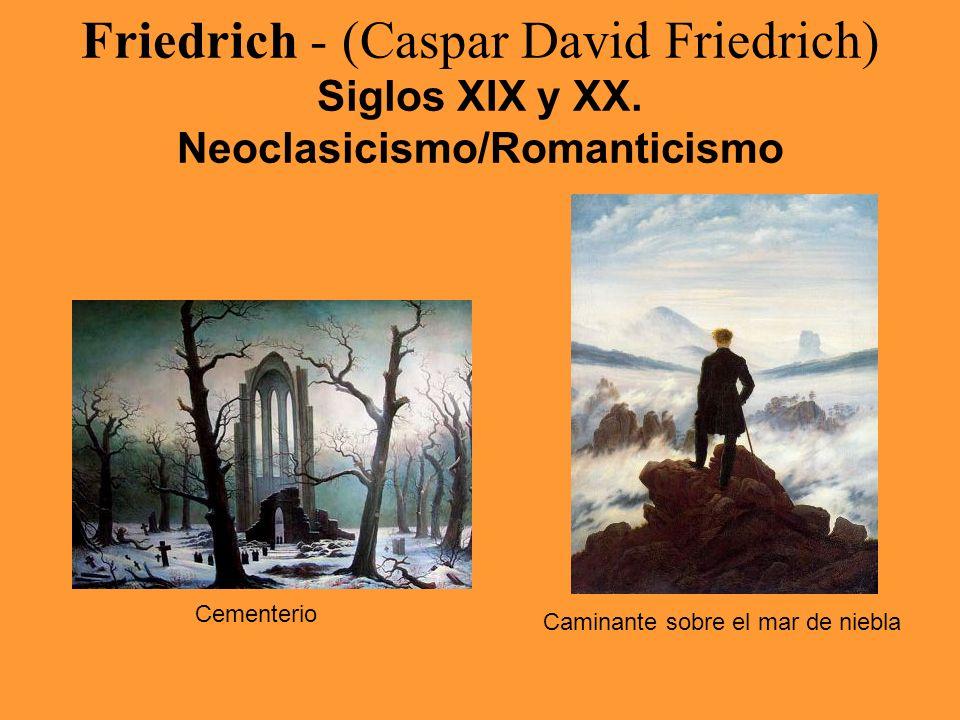 Friedrich - (Caspar David Friedrich) Siglos XIX y XX. Neoclasicismo/Romanticismo Cementerio Caminante sobre el mar de niebla